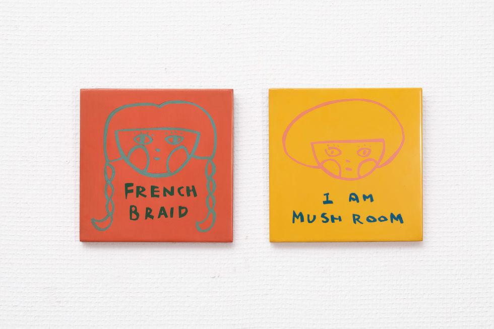 (左) FRENCH BRAID / (右) I AM MUSHROOM